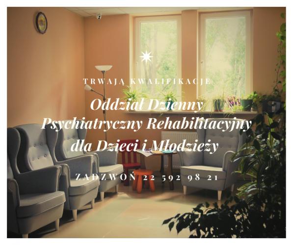 Kwalifikacje do Oddziału Dziennego Psychiatrycznego Rehabilitacyjnego dla Dzieci i Młodzieży